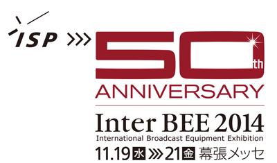 ISP / Inter BEE 2014